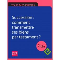 Succession : comment transmettre ses biens par testament ? 2020 - EPUB