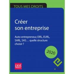 Créer son entreprise : auto-entrepreneur, EIRL, EURL, SARL, SAS… quelle structure choisir ? 2020 - EPUB