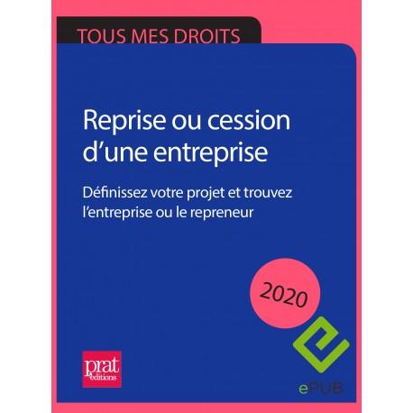 Reprise ou cession d'une entreprise : définissez  votre projet et trouvez l'entreprise ou le repreneur 2020 - EPUB