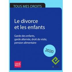 Le divorce et les enfants. Garde des enfants, garde alternée, droit de visite, pension alimentaire 2020 - EPUB
