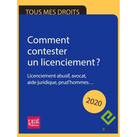 Comment contester un licenciement ? Licenciement abusif, avocat, aide juridique, prud'hommes… 2020 - EPUB