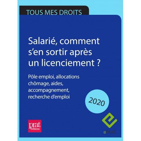 Salarié, comment s'en sortir après un licenciement ? Pôle emploi, allocations chômage, aides, accompagnement... 2020 - EPUB