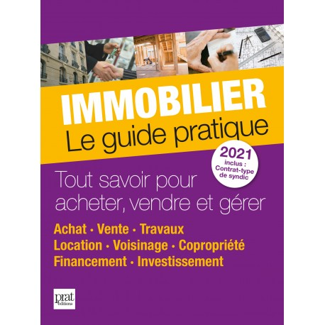 Immobilier - Le guide pratique 2021