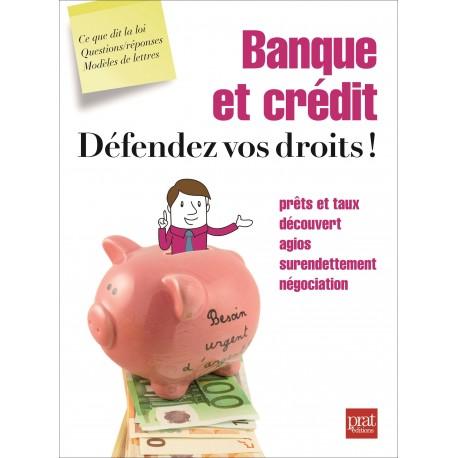 Banque et crédit, défendez vos droits !
