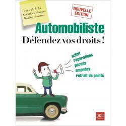 Automobiliste, défendez vos droits ! (nouvelle édition)