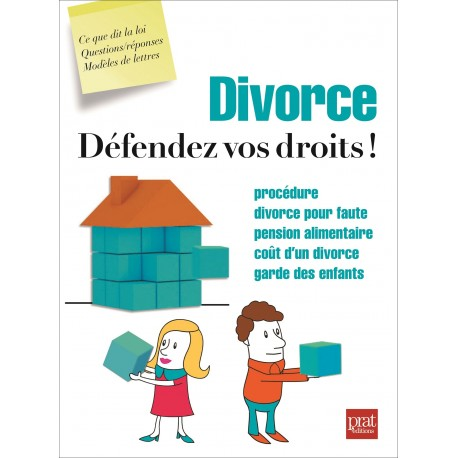 Divorce, défendez vos droits !